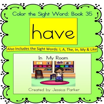 """Sight Word Book for """"Have"""" Color the Sight Word Book 35: I"""
