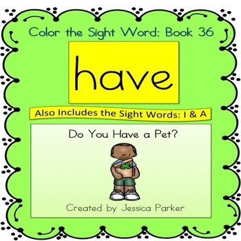 """Sight Word Book for """"Have"""" Color the Sight Word Book 36: Do You Have a Pet?"""