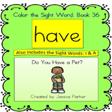 "Sight Word Book for ""Have"" Color the Sight Word Book 36: D"