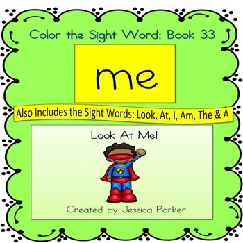 "Sight Word Book for ""Me"" Color the Sight Word Book 33: Look At Me!"