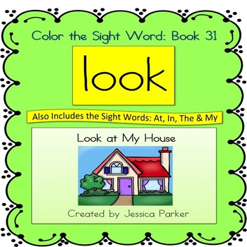 """Sight Word Book for """"Look"""" Color the Sight Word Book 31: Look at My House"""