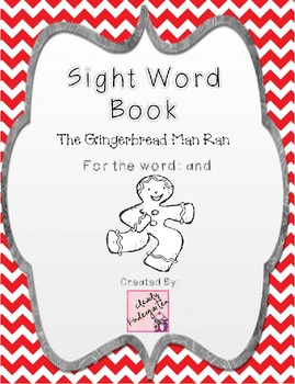 Sight Word Book for word and - The Gingerbread Man Ran