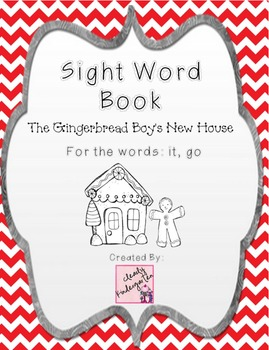 Sight Word Book for words go, it - The Gingerbread Boy's New House Bundle