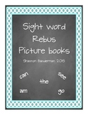 Sight Word Booklets with Rebus Pictures