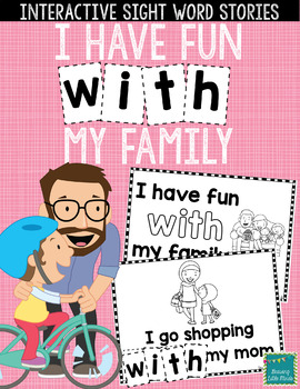 "Sight Word Books:  ""I Have Fun WITH My Family""  Interactive reader"