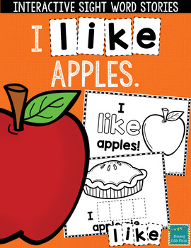 """Sight Word Books:  """"I LIKE Apples"""" Interactive reader"""