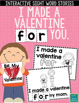 "Sight Word Books:  ""I Made a Valentine FOR You"" Interactive reader"