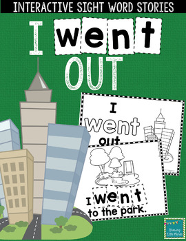 "Sight Word Books:  ""I WENT Out"" Interactive reader"