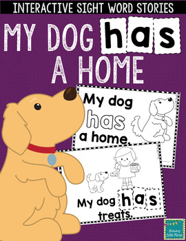 "Sight Word Books:  ""My Dog HAS a Home"" Interactive reader"