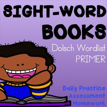 DOLCH Sight Word Books PRIMER -- Practice, Assessment & Homework Books--