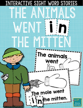"Sight Word Books:  ""The Animals Went IN the Mitten"" Intera"
