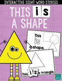 "Sight Word Books:  ""This IS a Shape"" Interactive reader"