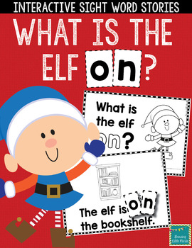 """Sight Word Books:  """"What is the Elf ON?"""" Interactive reader"""