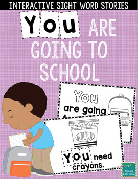 "Sight Word Books:  ""YOU are Going to School!"" Interactive reader"