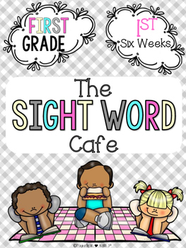 Sight Word Cafe: First Grade-1st 6 Weeks {Color and B&W}