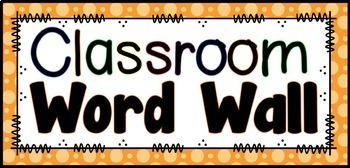 WORD WALL WITH EDITABLE SIGHT WORD CARDS {DOTS CLASSROOM DECOR}