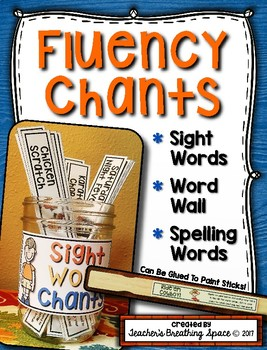 Sight Word Chants -- Fluency Chants for Word Walls, Sight Words & Spelling Words