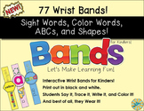 Sight Words - Color Words - Shape and ABC Bands for Kinders!