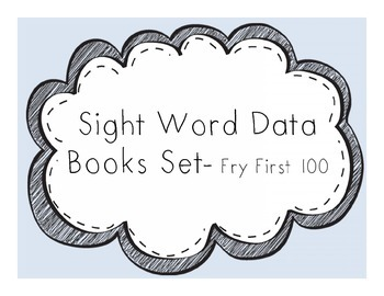 Sight Word Data Books- First 100 Fry Words