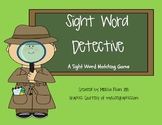 Sight Word Detective- A Kindergarten Sight Word Matching Game (2 levels)