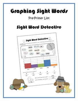 Sight Word Detective Graphing (Dolch Pre-Primer List)
