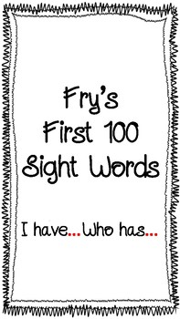 I have...Who has..Fry's Sight Words (1-100)