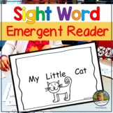 Sight Word Emergent Reader for Kindergarten My Little Cat