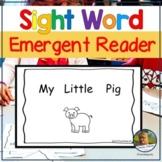 Sight Word Emergent Reader for Kindergarten My Little Pig