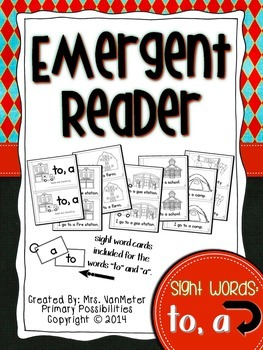 Sight Word Emergent Reader (to, a)