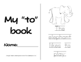 "Sight Word Emergent Reader with Activities- ""to"""