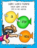 Sight Word Fishing:  Pre K Dolch Sight Words (40 words)