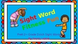 Sight Word Fitness Fun Pre-K-2nd Dolch Sight Words Practic
