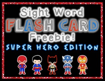 Sight Word Flash Cards - Super Hero Edition