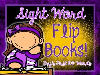 Sight Word Flip Books - Fry's First 100 Sight Words