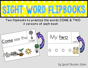 Sight Word Flipbook- COME and TWO