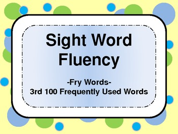 Sight Word Fluency  - 3rd 100 Frequently Used Words