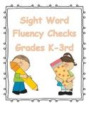 Sight Word Fluency Checks (K-3rd)