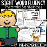 Sight Word Fluency (Pyramid Sentences) Pre-Primer Edition