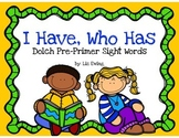 Sight Word Fun: Dolch Pre-Primer I Have, Who Has Game