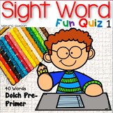 Sight Word Fun Quiz Pre-Primer