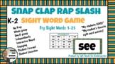 Sight Word Game K-2 In Person & Virtual: Snap Clap Rap Slash