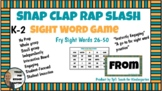 Sight Word Game K-2 In Person & Virtual: Snap, Clap, Rap, Slash Fry Words 26-50