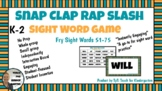 Sight Word Game K-2 In Person & Virtual: Snap, Clap, Rap, Slash Fry Words 51-75
