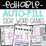 Sight Word Games EDITABLE Auto-Fill PART 2