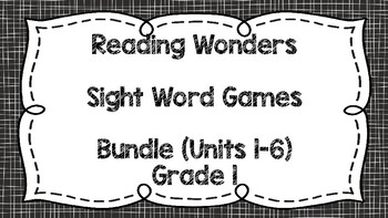 Sight Word Games - Reading Wonders 1st Grade Units 1-6 Bundle