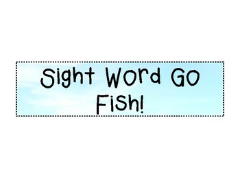 Sight Word Go Fish & Heads Up