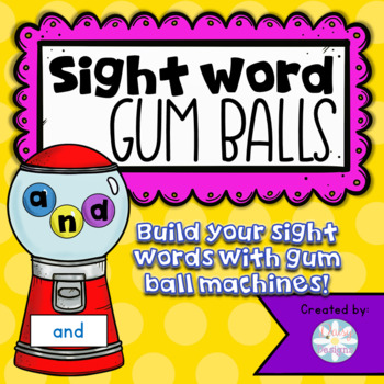 Sight Word Gum Ball Machine