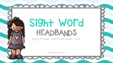 Sight Word HEADBANDS - Pre Primer and Primer