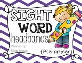 Sight Word Headbands {Pre-Primer}