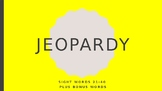Sight Word Jeopardy - Words 21 to 40
